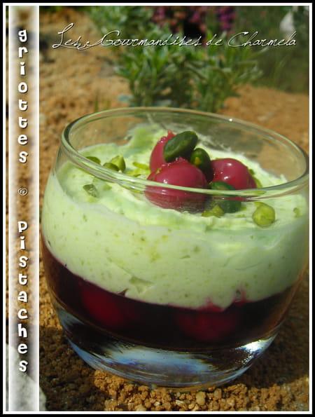griottes sous mousse de pistache la recette