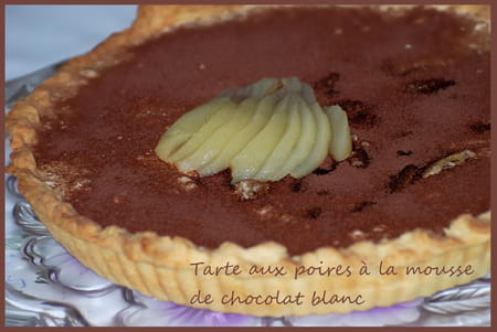 tarte aux poires la mousse de chocolat blanc la recette facile. Black Bedroom Furniture Sets. Home Design Ideas