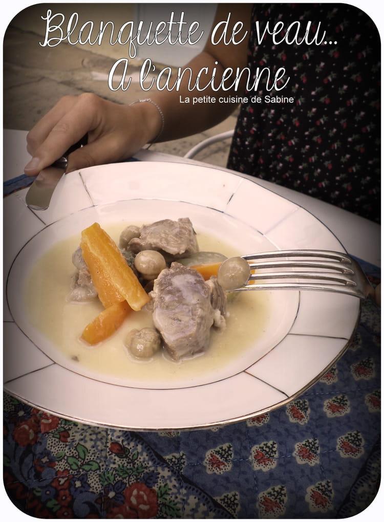Blanquette de veau l 39 ancienne la recette facile - Blanquette de veau express ...